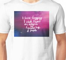 I love hugging. I wish I was an octopus so I could hug 8 people T-Shirt