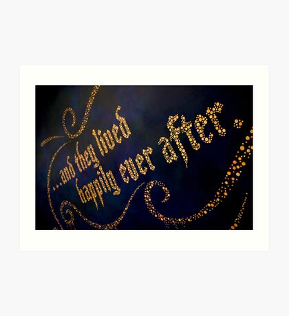 ...And They Lived Happily Ever After Art Print