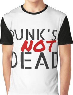 Punk's NOT dead Graphic T-Shirt