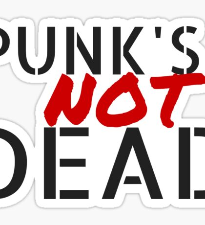 Punk's NOT dead Sticker