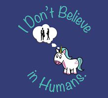 I Don't Believe in Humans. Unisex T-Shirt
