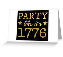 Party Like It's 1776 Greeting Card