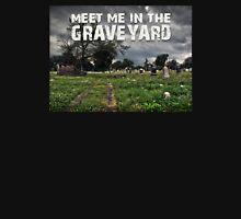 Meet me in the graveyard #2 Unisex T-Shirt