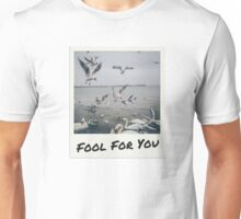 Fool For You Unisex T-Shirt