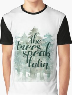 the trees speak latin Graphic T-Shirt
