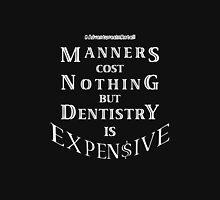Manners Vs Dentistry (White) Unisex T-Shirt