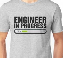Engineer in progress Unisex T-Shirt