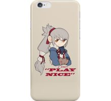 "I Don't ""Play Nice"" iPhone Case/Skin"