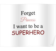 I Want To Be A SuperHero Poster