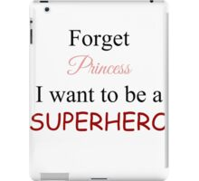 I Want To Be A SuperHero iPad Case/Skin