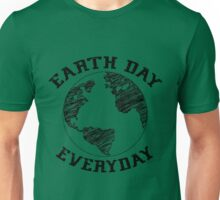 Earth Day Everyday (black lettering) Unisex T-Shirt
