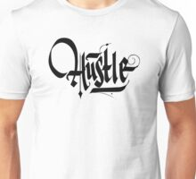 Hustle Calligraphy2 - Black Unisex T-Shirt