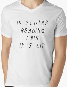 IF YOU'RE READING THIS IT'S LIT - DRAKE Mens V-Neck T-Shirt