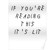 IF YOU'RE READING THIS IT'S LIT - DRAKE Poster