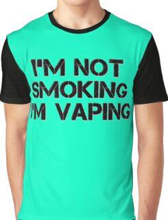 I'm Not Smoking I'm Vaping  Graphic T-Shirt