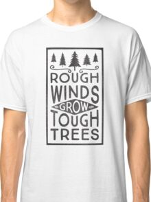 TOUGH TREES Classic T-Shirt