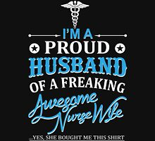 I'm a Proud Husband Of A Freaking Awesome Nurse Wife Unisex T-Shirt