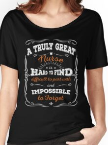 A Truly Great Nurse Women's Relaxed Fit T-Shirt