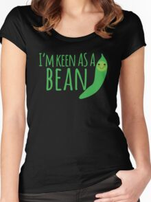 I'm keen as a BEAN cute! Women's Fitted Scoop T-Shirt