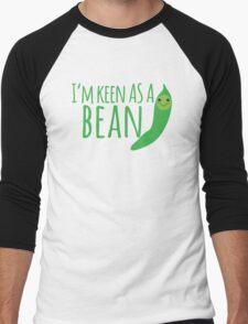 I'm keen as a BEAN cute! Men's Baseball ¾ T-Shirt
