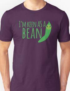I'm keen as a BEAN cute! T-Shirt