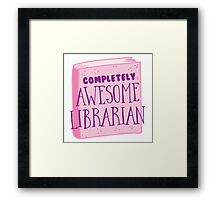 Completely AWESOME librarian Framed Print