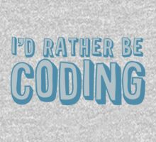 I'd rather be coding One Piece - Long Sleeve