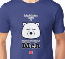 The International Day Of Meh Unisex T-Shirt