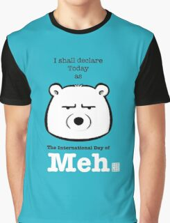 The International Day Of Meh Graphic T-Shirt
