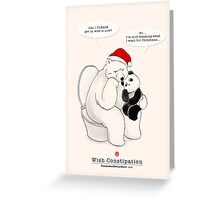 Wish Constipation Greeting Card