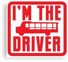 I'm the BUS DRIVER Canvas Print