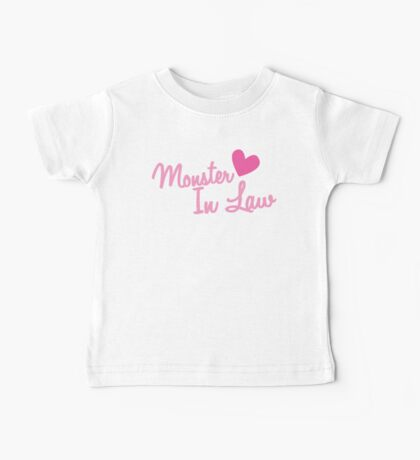 Monster In Law with a cute heart Baby Tee
