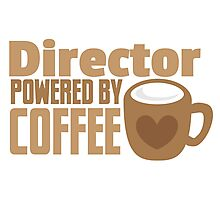 Director powered by COFFEE Photographic Print