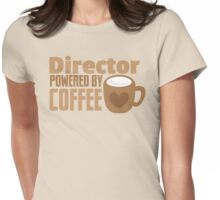Director powered by COFFEE Womens Fitted T-Shirt