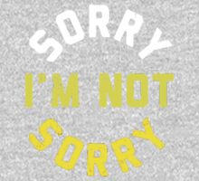 Sorry Im Not Sorry One Piece - Short Sleeve