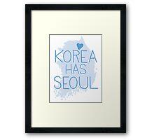 Korea has SEOUL Framed Print