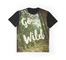 Go wild! Graphic T-Shirt