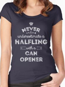 Never Underestimate a Halfling with a Canopener Women's Fitted Scoop T-Shirt