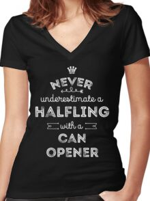 Never Underestimate a Halfling with a Canopener Women's Fitted V-Neck T-Shirt