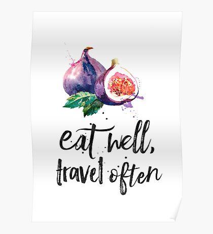Fig - Eat well, travel often Poster