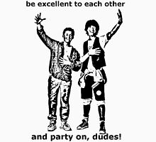 Be excellent to each other, and party on dudes Classic T-Shirt