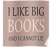 I like Big Books - Neutral tones Poster