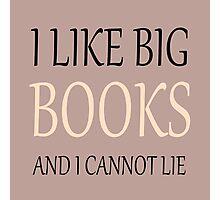 I like Big Books - Neutral tones Photographic Print