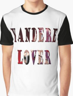 Yandere Lover Graphic T-Shirt
