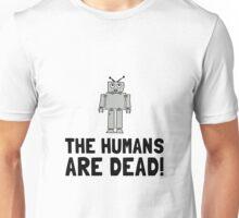 Robot Humans Dead Unisex T-Shirt