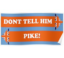 Dad's Army –Don't Tell Him Pike! Poster