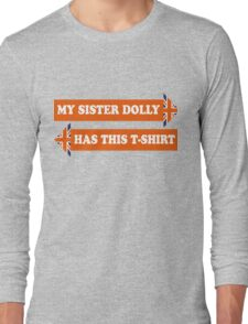 Dad's Army –My Sister Dolly... Long Sleeve T-Shirt