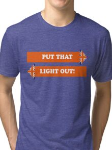 Dad's Army –Put That Light Out! Tri-blend T-Shirt