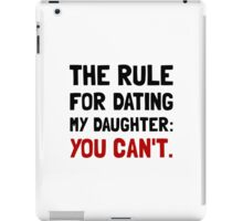 Dating Daughter Rule iPad Case/Skin