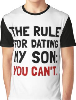Dating Son Rule Graphic T-Shirt